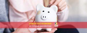 cum sa faci economii in timpul pandemiei